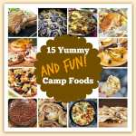 15 Yummy and Fun Camp Foods Your Kids Will Love!