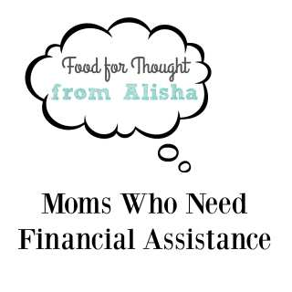 Alisha's Food For Thought: Moms Looking for Financial Assistance