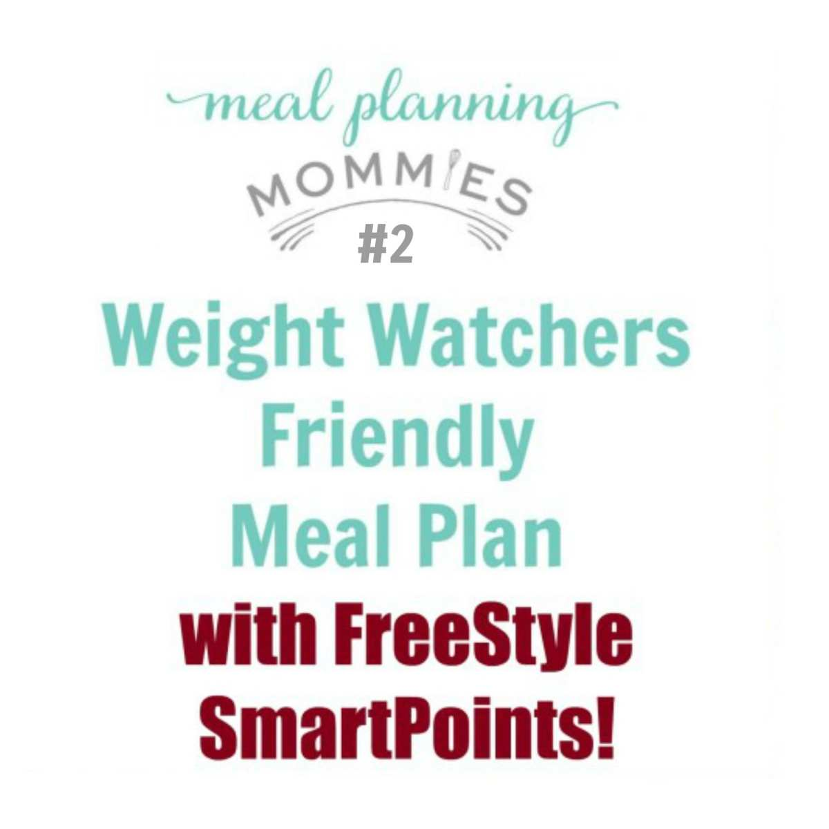 Weight Watcher Friendly Meal Plan #2 with FreeStyle Smart Points