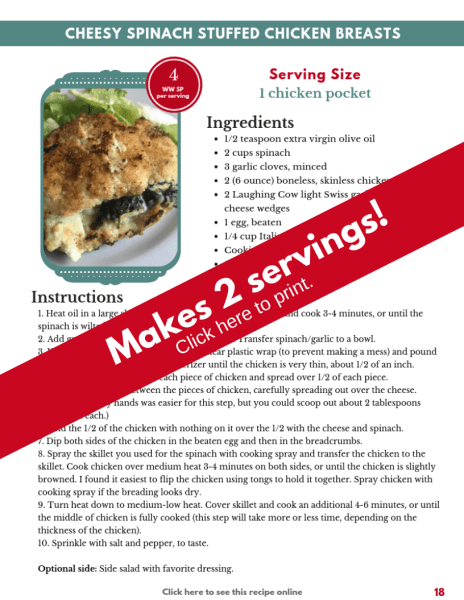 Click here to print this Weight Watchers friendly 2-serivng Cheesy Spinach Stuffed Chicken Breast recipe page that is in the Meal Planning Mommies Table for Two ebook.