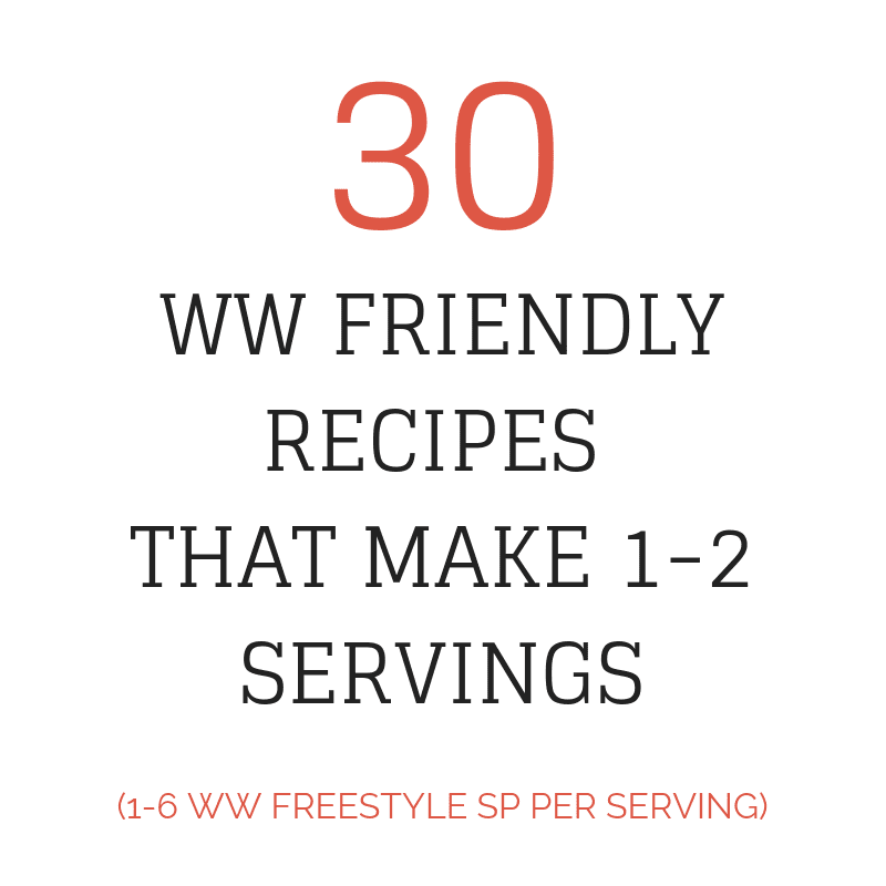 WW Friendly Recipes That Make 1-2 servings