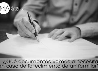 ¿Qué documentos vamos a necesitar en caso de fallecimiento de un familiar?