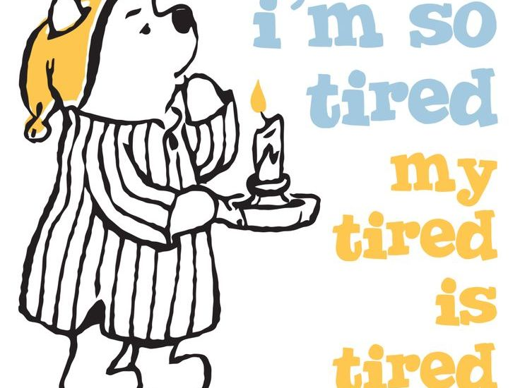 poo bear saying he is tired.