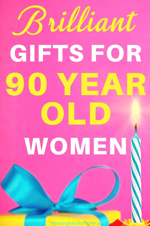 50 Brilliant Gift Ideas For 90 Year Old Woman Who Has Everything