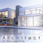 resource for selecting the right architect for your luxury home