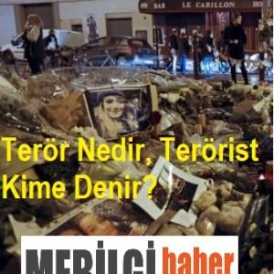 Terör Nedir, Terörist Kime Denir?