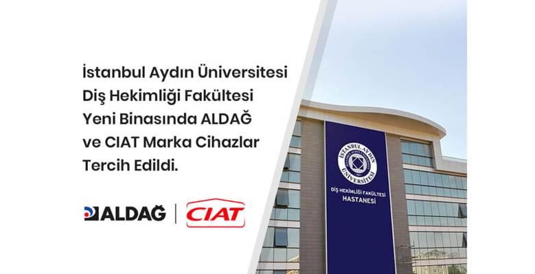 İstanbul Aydın Üniversitesi Diş Hekimliği Fakültesi Yeni Binasında ALDAĞ ve CIAT Marka Cihazlar Tercih Edildi