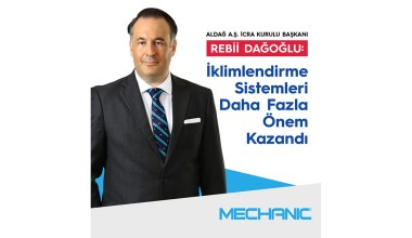 """Aldağ A.Ş. İcra Kurulu Başkanı Rebii Dağoğlu: """"İklimlendirme Sistemleri Daha Fazla Önem Kazandı"""""""