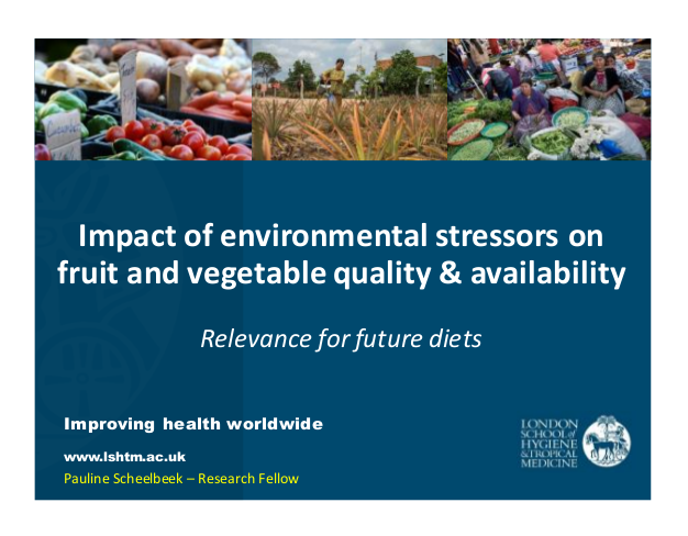 "Pauline Scheelbeck - ""Impact of environmental stressors on fruit and vegetable quality & availability"""