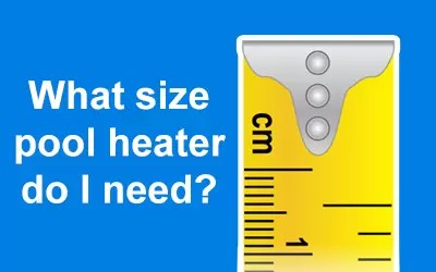 what size pool heater do I need pool heat pump sizing how to size a pool heater