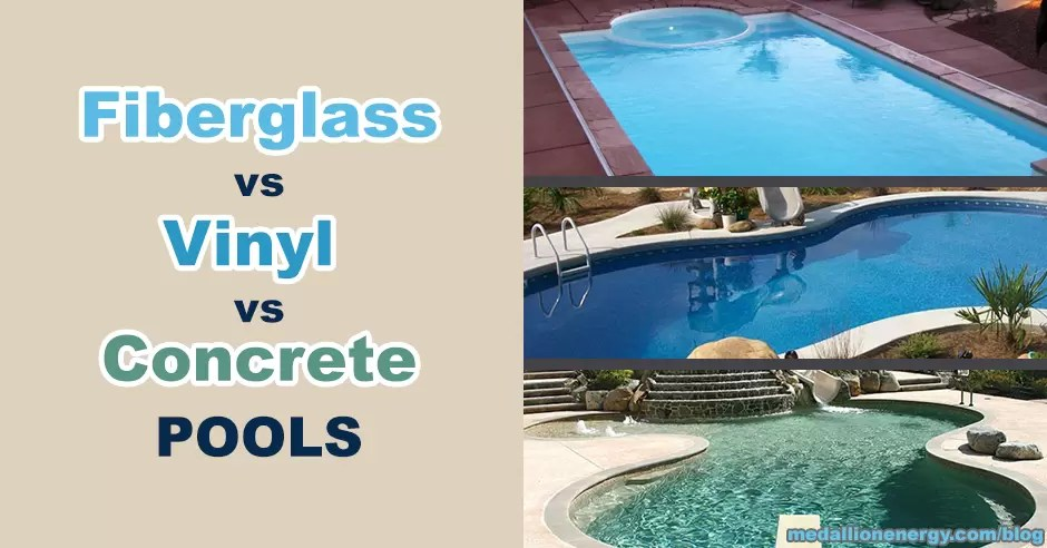 Fiberglass Vs Vinyl Vs Concrete Pools Advantages And Disadvantages