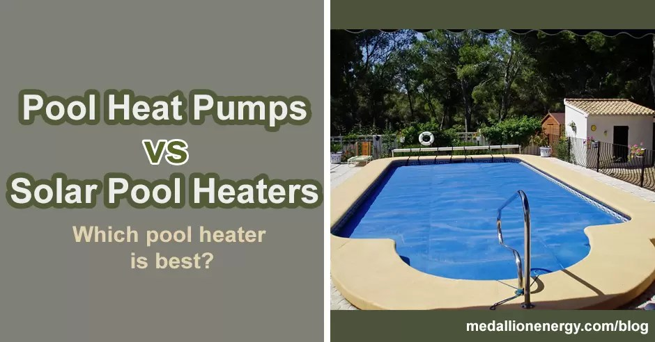 Pool Heat Pumps vs Solar Pool Heaters: Which is best for your pool?