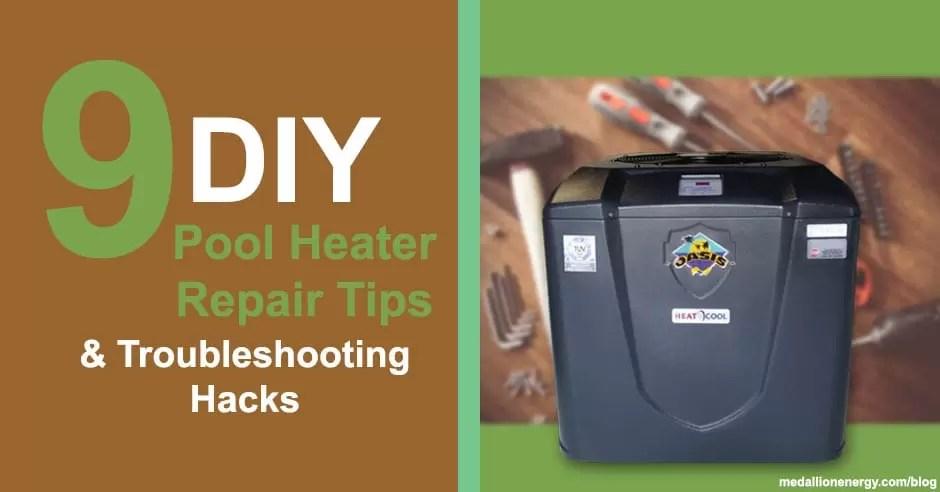 9 DIY Pool Heater Repair Tips & Troubleshooting Hacks