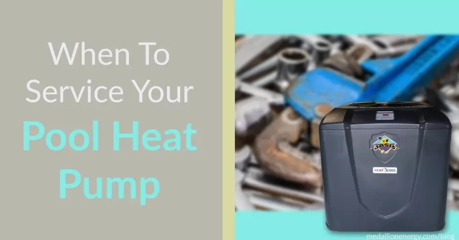 When To Service Your Pool Heat Pump