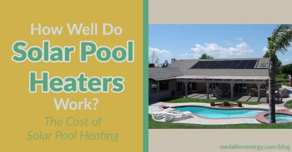 How Well Do Solar Pool Heaters Work? | The Cost Of Solar Pool Heating
