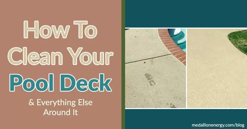 How To Clean Your Pool Deck & Everything Around It