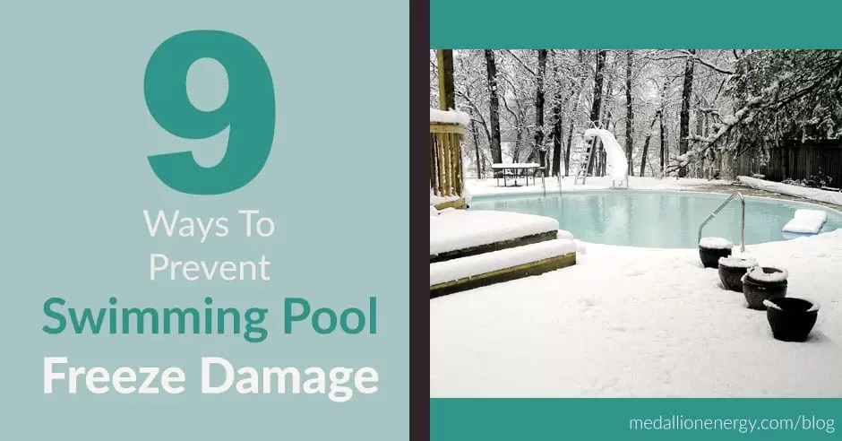 9 Ways To Prevent Swimming Pool Freeze Damage