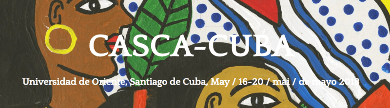 Call for Papers: CASCA-CUBA Canadian Anthropology Society Annual Meeting, May, 2018