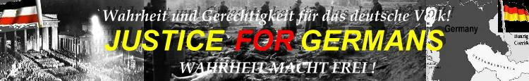 Justice For Germans - WAHRHEIT MACHT FREI! - Truth will make you free!