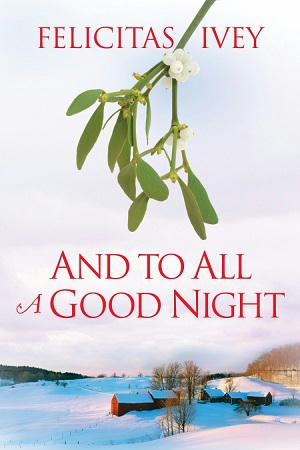 Felicitas Ivey - And to all A Good Night Cover s