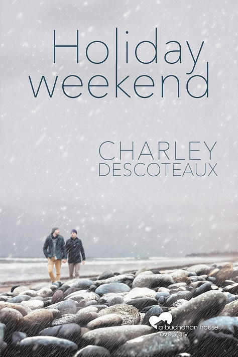 Charley Descoteaux - Holiday Weekend