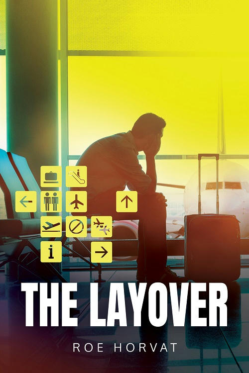 Roe Horvat - The Layover Cover