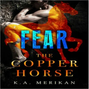 K.A. Merikan - The Copper Horse: Fear Square
