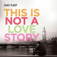 Suki Fleet - This Is Not A Love Story Square s
