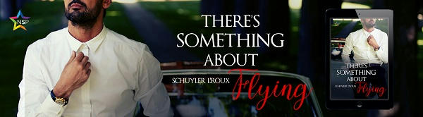 Schuyler L'Roux - There's Something about Flying NineStar Banner