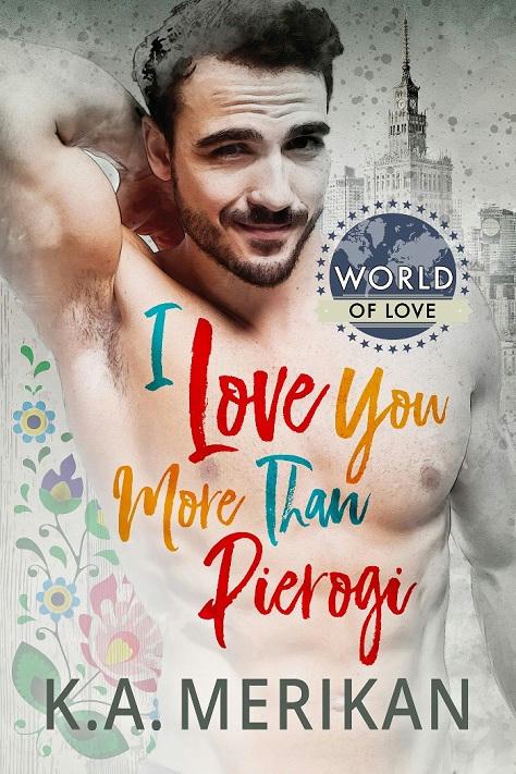 K.A. Merikan - I Love You More Than Pierogi Cover