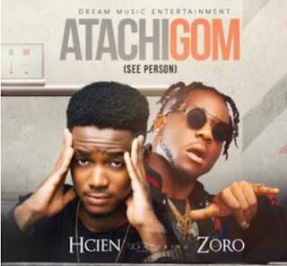 Audio download:Hcien ft. Zoro – Atachigom