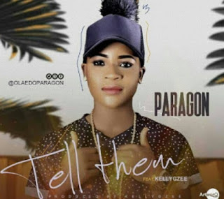 PARAGON FT. KELLYGZEE-TELL THEM(AUDIO DOWNLOAD)
