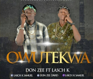 Audio: Don Zee ft. Lasch K – Owutekwa (Ghetto Gyration)