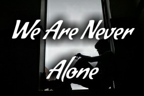 Wisdom Story: We Are Never Alone