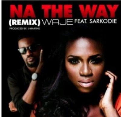 Audio(Remix): Waje ft. Sarkodie – Na The Way
