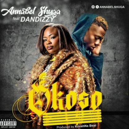 Audio: Annabel Shuga – Okoso ft. DanDizzy