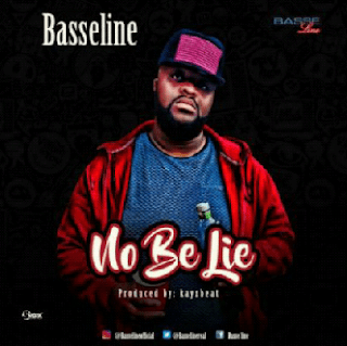 Audio And Video: Basseline – No Be Lie