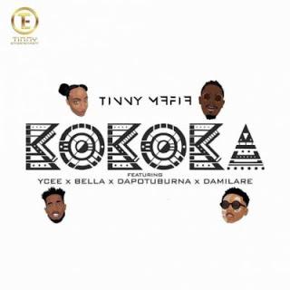 New Song: Tinny Mafia – Kokoka ft. YCEE X Bella X Dapo Tuburna X Damilare