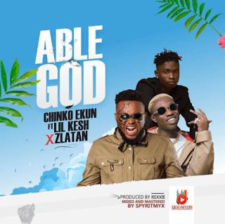 "Lyrics: Chinko Ekun – ""Able God"" f. Lil Kesh & Zlatan"