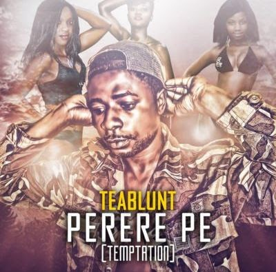 "Audio and Video Teablunt – ""Perere Pe"""