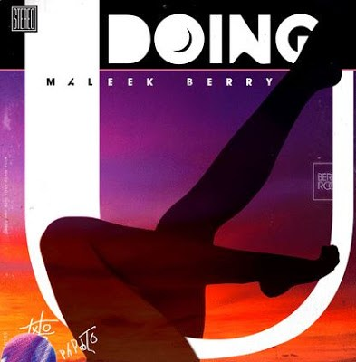 Lyrics: Maleek Berry – Doing U