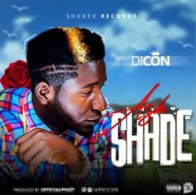 """Audio: Dicon – """"Ask Shade"""""""