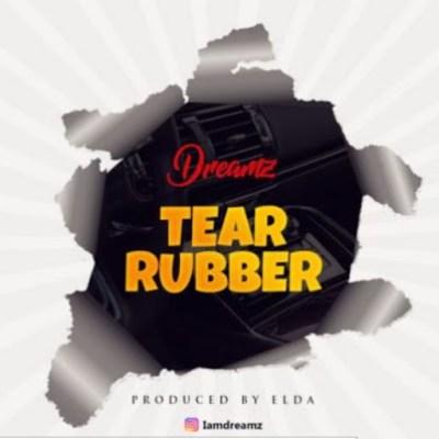 """Dreamz – """"Tear Rubber"""""""