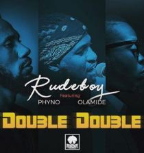 "New Song: Rudeboy – ""Double Double"" ft. Phyno x Olamide"