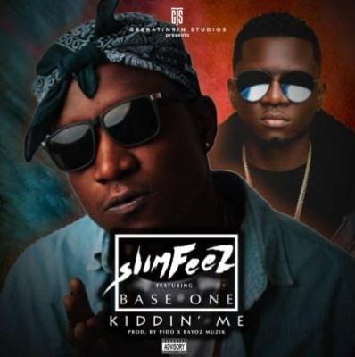 "Slimfeez – ""Kiddin Me"" ft. Baseone"