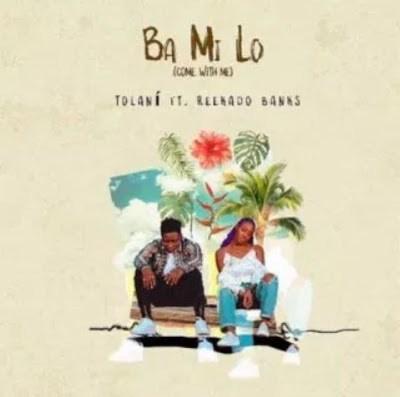 Lyrics: Tolani Otedola ft. Reekado Banks – Ba Mi Lo