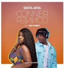 [Music / Video] Sista Afia Ft. Kelvynboy – Conner Conner