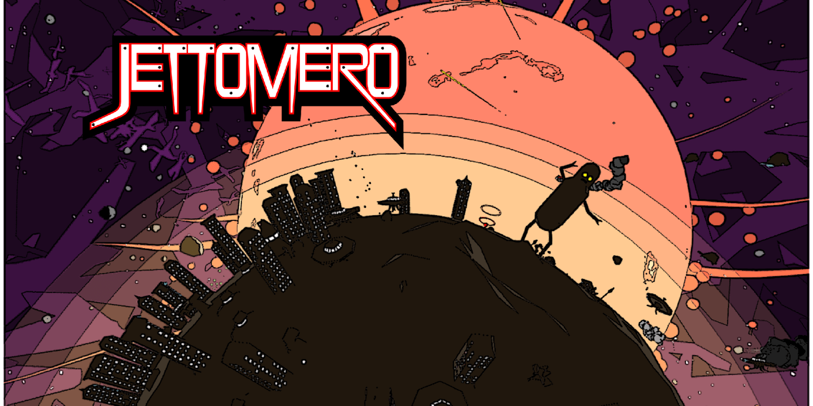 Jettomero: Hero of the Universe