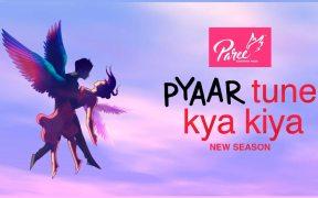 Paree Sanitary Pads associates with TV's No. 1 Youth show Pyaar Tune Kya Kiya (PTKK) on Zing TV