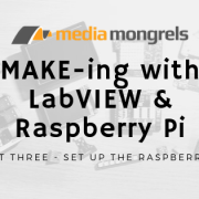MAKE-ing with LabVIEW - Part Three